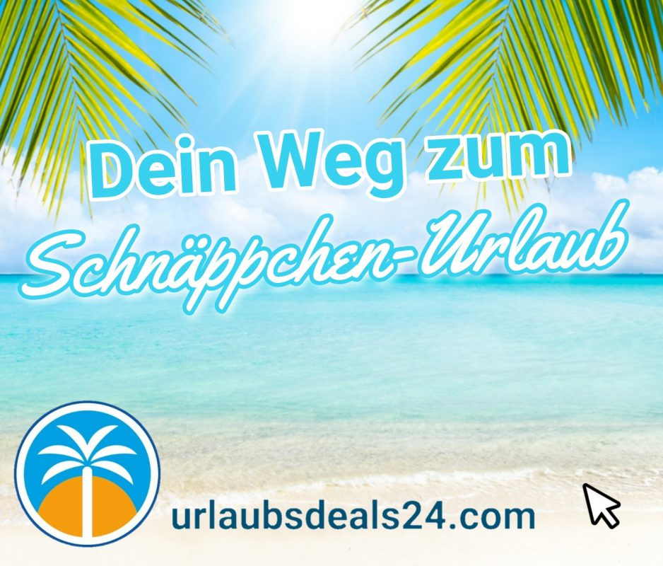 Urlaubsschnäppchen und Urlaubsdeals